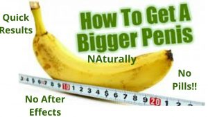 Methods On How To Make Penis Bigger Naturally